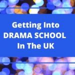 Getting into drama school in the UK