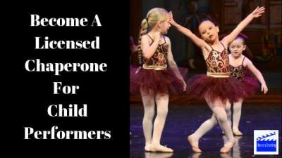 Become A Licensed Chaperone For Child Performers