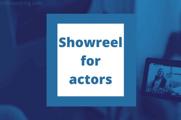actors showreel hints and tips