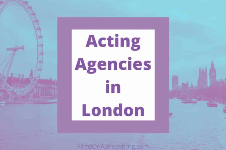 Acting Agencies in London in the UK